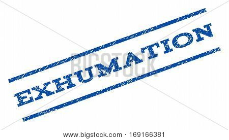 Exhumation watermark stamp. Text caption between parallel lines with grunge design style. Rotated rubber seal stamp with scratched texture. Vector blue ink imprint on a white background.