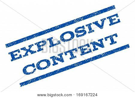 Explosive Content watermark stamp. Text caption between parallel lines with grunge design style. Rotated rubber seal stamp with dirty texture. Vector blue ink imprint on a white background.