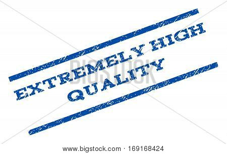 Extremely High Quality watermark stamp. Text caption between parallel lines with grunge design style. Rotated rubber seal stamp with scratched texture. Vector blue ink imprint on a white background.