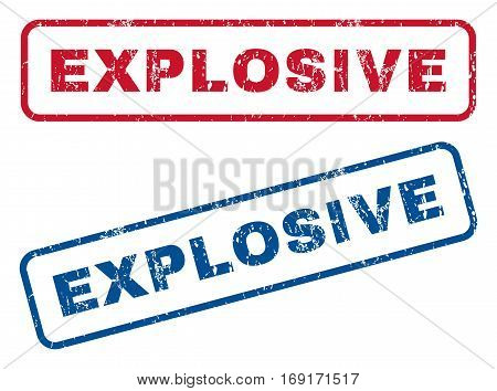 Explosive text rubber seal stamp watermarks. Vector style is blue and red ink tag inside rounded rectangular shape. Grunge design and unclean texture. Blue and red stickers.