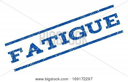 Fatigue watermark stamp. Text caption between parallel lines with grunge design style. Rotated rubber seal stamp with scratched texture. Vector blue ink imprint on a white background.