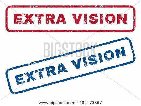 Extra Vision text rubber seal stamp watermarks. Vector style is blue and red ink caption inside rounded rectangular shape. Grunge design and dirty texture. Blue and red emblems.