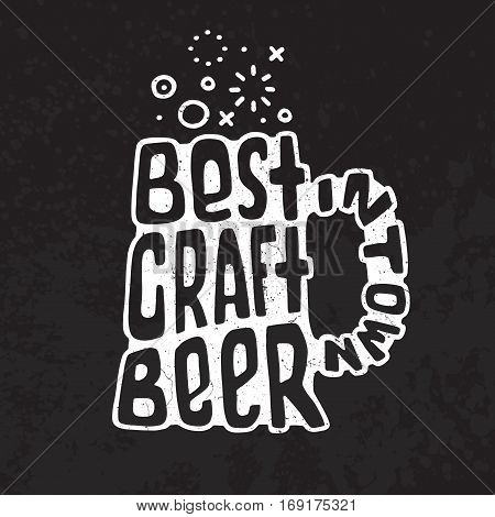 Hand drawn handmade monochrome lettering beer badge. Text Best Craft Beer in Town. Beer glass. Logo template and design element for bar, pub, menu, store, beer house, brew company, restaurant.