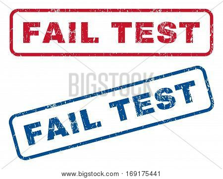 Fail Test text rubber seal stamp watermarks. Vector style is blue and red ink tag inside rounded rectangular banner. Grunge design and dirty texture. Blue and red stickers.
