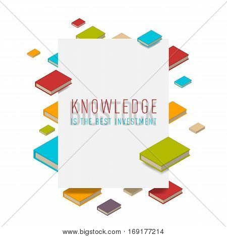 Blank mockup with books frame. Isometric flat class books and textbooks wallpaper. Education symbol background. Text, knowledge is the best investment. Illustration vector art.