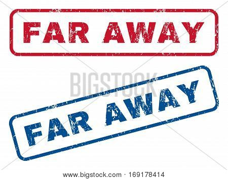Far Away text rubber seal stamp watermarks. Vector style is blue and red ink tag inside rounded rectangular shape. Grunge design and dirty texture. Blue and red stickers.