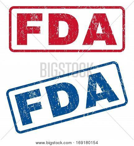 FDA text rubber seal stamp watermarks. Vector style is blue and red ink caption inside rounded rectangular banner. Grunge design and dirty texture. Blue and red signs.