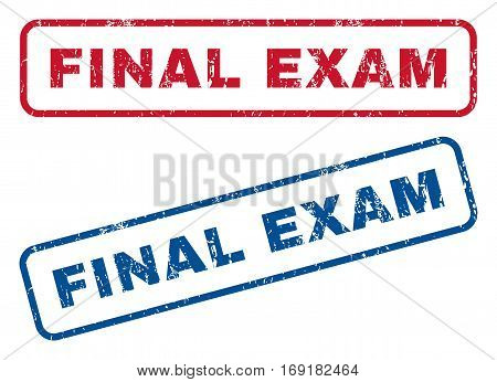 Final Exam text rubber seal stamp watermarks. Vector style is blue and red ink tag inside rounded rectangular banner. Grunge design and scratched texture. Blue and red stickers.