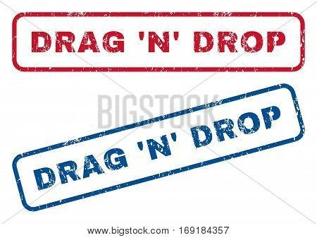 Drag 'N' Drop text rubber seal stamp watermarks. Vector style is blue and red ink tag inside rounded rectangular banner. Grunge design and dust texture. Blue and red stickers.