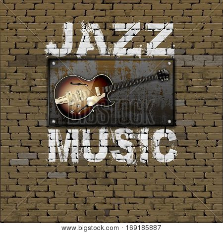 Music design. Old brick wall rusty metal sheet jazz guitars and music inscription.