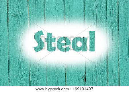 Steal Word Print On The Grunge Wooden Plate