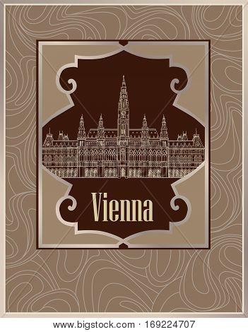Vienna city famous landmark. City hall palace building . Visit Austria card. Travel european capitals sign.