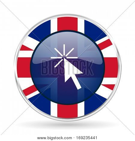 Click here british design vector icon. Round silver metallic border button with Great Britain flag in eps 10.