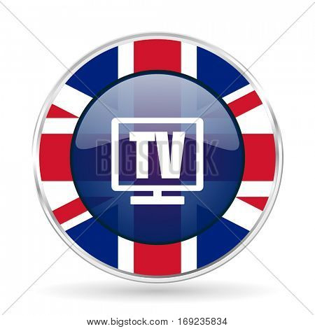 Tv british design vector icon. Round silver metallic border button with Great Britain flag in eps 10.