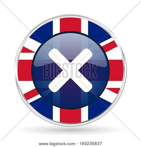 Cancel british design vector icon. Round silver metallic border button with Great Britain flag in eps 10.