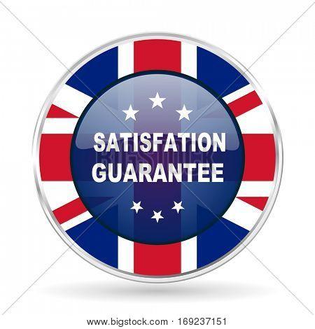 satisfaction guarantee british design icon - round silver metallic border button with Great Britain flag