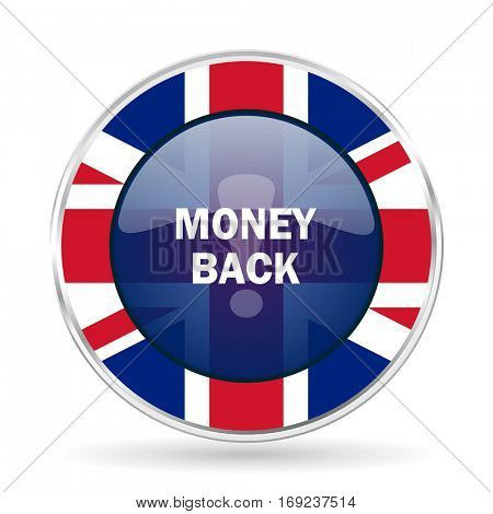 money back british design icon - round silver metallic border button with Great Britain flag