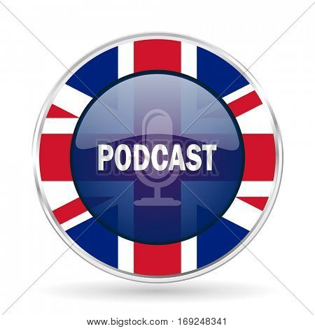 podcast british design icon - round silver metallic border button with Great Britain flag