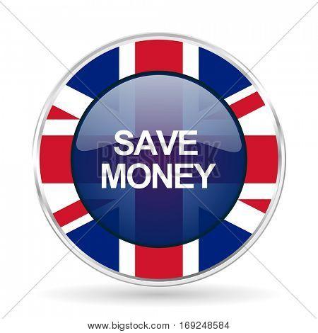 save money british design icon - round silver metallic border button with Great Britain flag