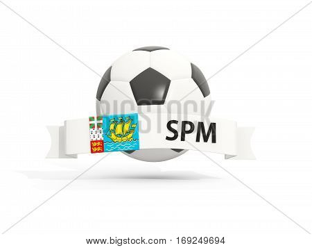 Flag Of Saint Pierre And Miquelon, Football With Banner And Country Code