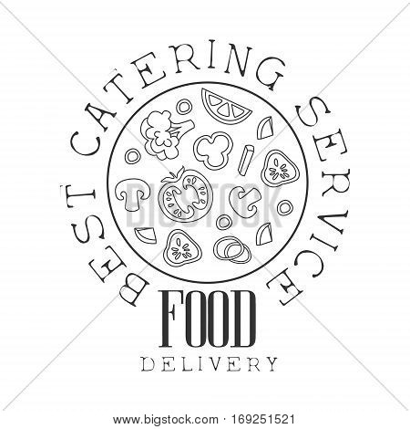 Best Catering Service Hand Drawn Black And White Sign With Round Pizza Design Template With Calligraphic Text. Promotion Ad For Watering And Food Servicing Business In Monochrome Vector Sketch Style.