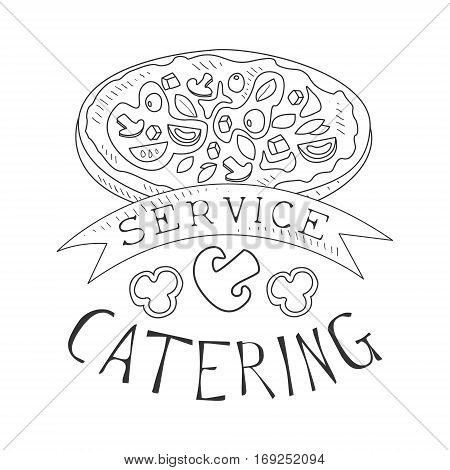 Best Catering Service Hand Drawn Black And White Sign With Pizza And Ribbon Design Template With Calligraphic Text. Promotion Ad For Watering And Food Servicing Business In Monochrome Vector Sketch Style.