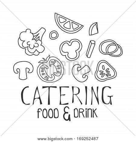 Best Catering Service Hand Drawn Black And White Sign With Food Ingredients Design Template With Calligraphic Text. Promotion Ad For Watering And Food Servicing Business In Monochrome Vector Sketch Style.