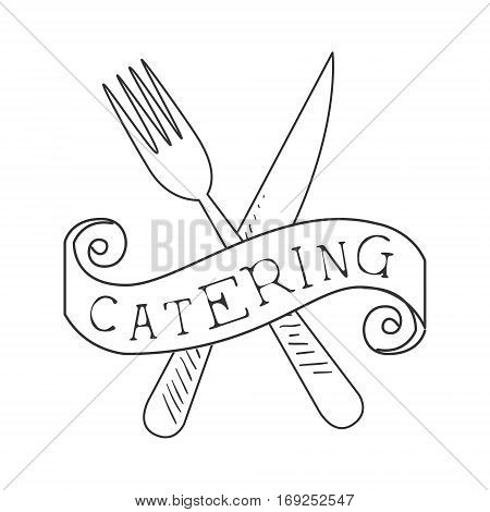 Best Catering Service Hand Drawn Black And White Sign With Crossed Fork And Knife Design Template With Calligraphic Text. Promotion Ad For Watering And Food Servicing Business In Monochrome Vector Sketch Style.