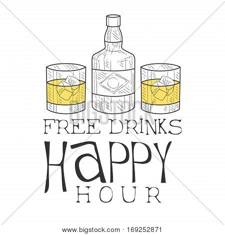 Bar Happy Hour Promotion Sign Design Template Hand Drawn Hipster Sketch With Whiskey Bottle And Two Glasses. Cool Illustration With Advertisement Elements For The Cafe Free Drinking Time.