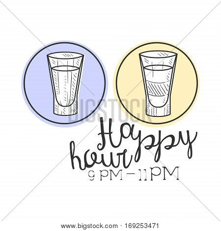 WBar Happy Hour Promotion Sign Design Template Hand Drawn Hipster Sketch With Two Shots In Round Frames. Cool Illustration With Advertisement Elements For The Cafe Free Drinking Time.