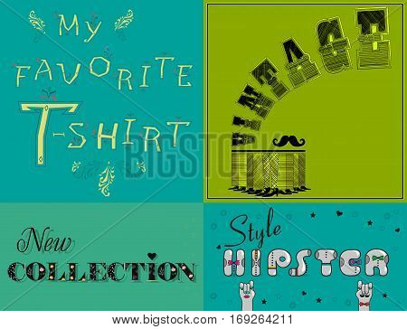 Vintage cards with texts by artistic font. My favorite T-shirt. New collection. Style hipster. Letters with floral decor. Retro set