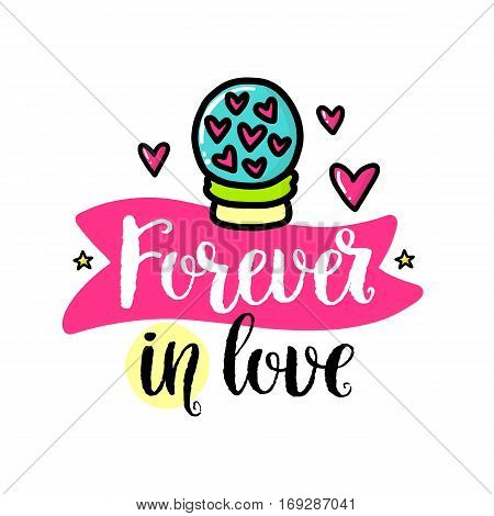 Vector hand drawn lettering poster. Creative typography card with phrase, hearts and decor elements. Forever in love. Romantic text, Valentine's day theme.