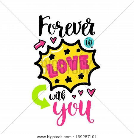 Vector hand drawn lettering poster. Creative typography card with phrase, hearts and decor elements. Forever in love with you. Romantic text, Valentine's day theme.