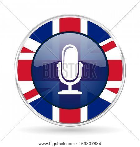 microphone british design icon - round silver metallic border button with Great Britain flag