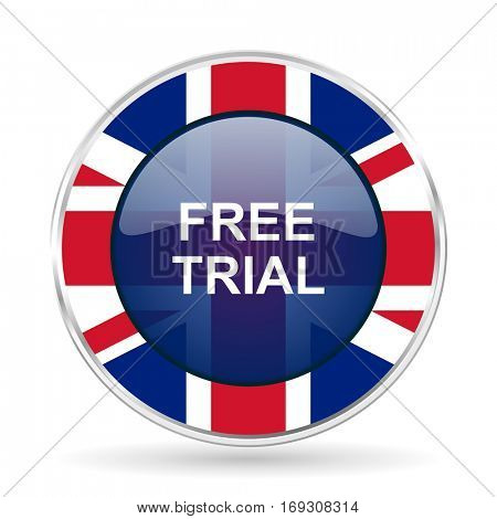 free trial british design icon - round silver metallic border button with Great Britain flag