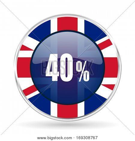 40 percent british design icon - round silver metallic border button with Great Britain flag