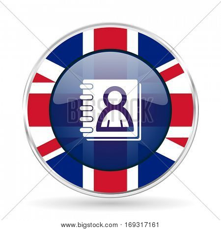 address book british design icon - round silver metallic border button with Great Britain flag