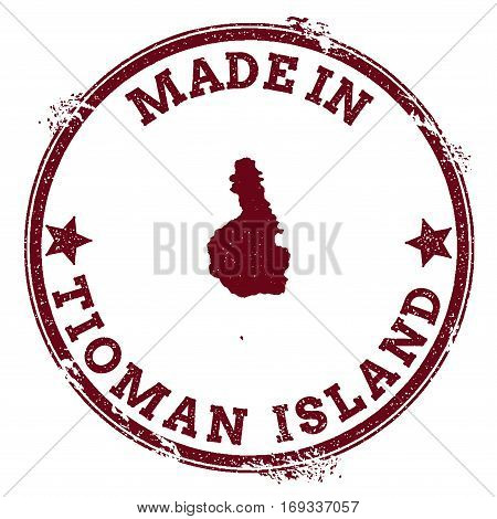 Tioman Island Seal. Vintage Island Map Sticker. Grunge Rubber Stamp With Made In Text And Map Outlin