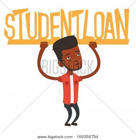 African man holding heavy sign of student loan. Tired man carrying heavy sign - student loan. Concept of the high cost of student loan. Vector flat design illustration isolated on white background