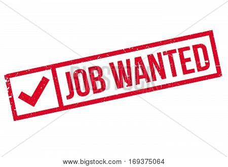 Job Wanted rubber stamp. Grunge design with dust scratches. Effects can be easily removed for a clean, crisp look. Color is easily changed.