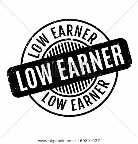 Low Earner rubber stamp. Grunge design with dust scratches. Effects can be easily removed for a clean, crisp look. Color is easily changed.