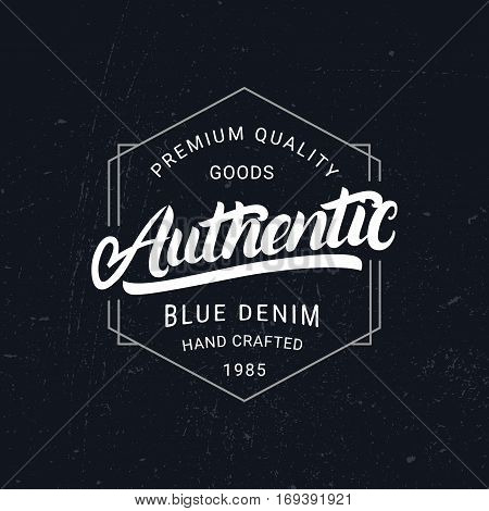 Authentic hand written lettering. Vintage denim label, badge, emblem. Apparel design. Tee print. Grunge texture. Vector illustration