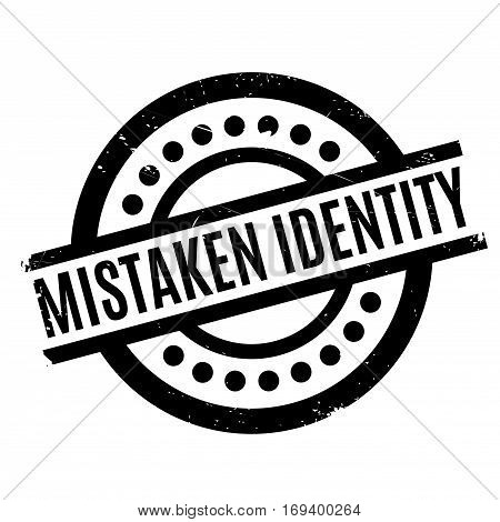 Mistaken Identity rubber stamp. Grunge design with dust scratches. Effects can be easily removed for a clean, crisp look. Color is easily changed.
