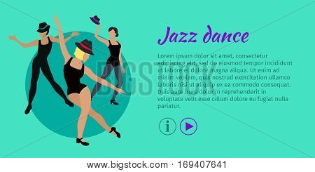 Jazz dance concept web banner. Flat style vector. Three women in tights, shirts and hats dancing. Contemporary choreography. For dancing school, party, cultural event, festival web page landing design