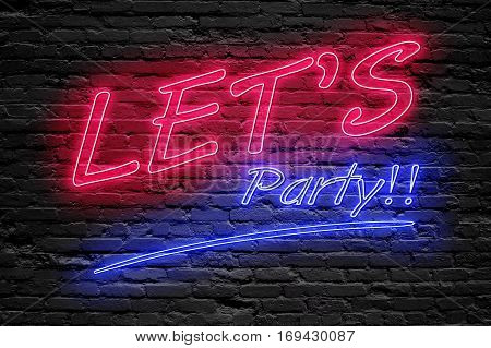 NIGHT LIFE concept. Let's party text fluorescent Neon tube Sign on dark brick wall. Front view. Can be used for online banner ads or background. night moment.