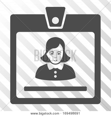 Gray Woman Badge toolbar pictogram. Vector pictogram style is a flat symbol on diagonal hatch transparent background.