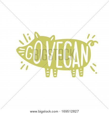 Go vegan motivational illustration. Vector pig silhouette