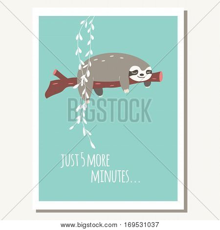 Greeting card with cute lazy sloth and text message vector illustration
