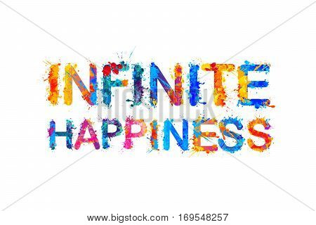 Infinite happiness vector watercolor splash paint inscription