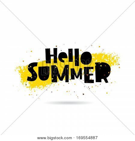 Hello summer. Trend lettering. Vector illustration on white background with a smear of yellow ink. Summertime concept.